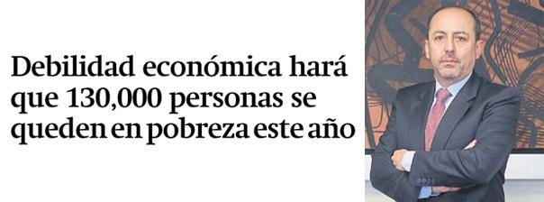 Debilidad económica hará que 130,000 personas se queden en pobreza este año